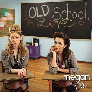 Megan and Liz - Old School Love