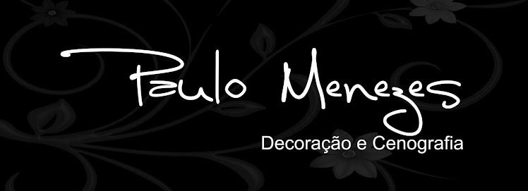 Paulo Menezes - Decoração e Cenografia