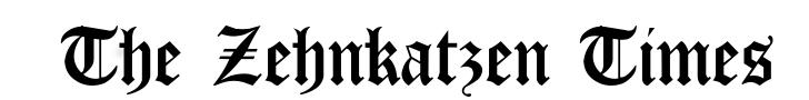 The ZehnKatzen Times