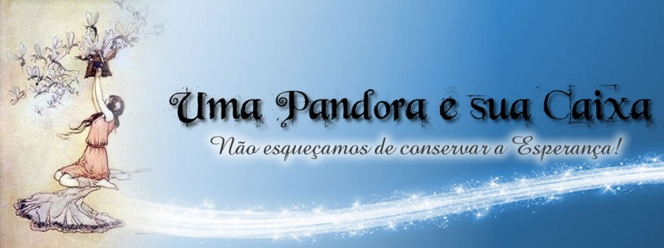 Uma Pandora e sua caixa...