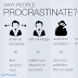 WHY DO PEOPLE PROCRASTINATE?