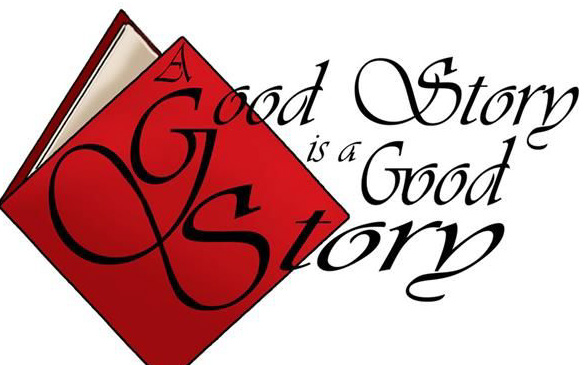 A Good Story Is A Good Story