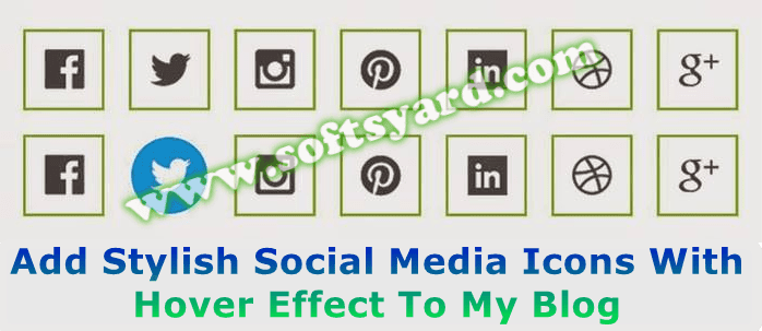 Add Stylish Social Media Icons With Hover Effect To My Blog