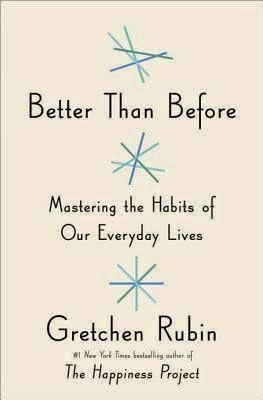 Book review of Better Than Before by Gretchen Rubin - What a fascinating look at forming habits and how they shape our lives.