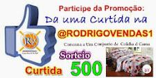 Participe da Promoção da uma Curtida na @RODRIGOVENDAS1