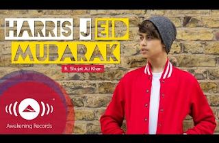Harris J - Eid Mubarak Ft. Shujat Ali Khan
