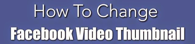 How To Change Facebook Video Thumbnail : eAskme