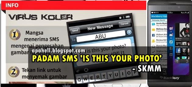 """Jika Anda Pernah Menerima SMS """" Is this your Photo"""" Sila Padam - SKMM"""
