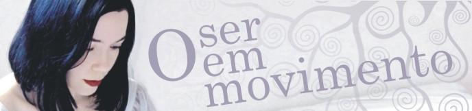 O Ser em Movimento