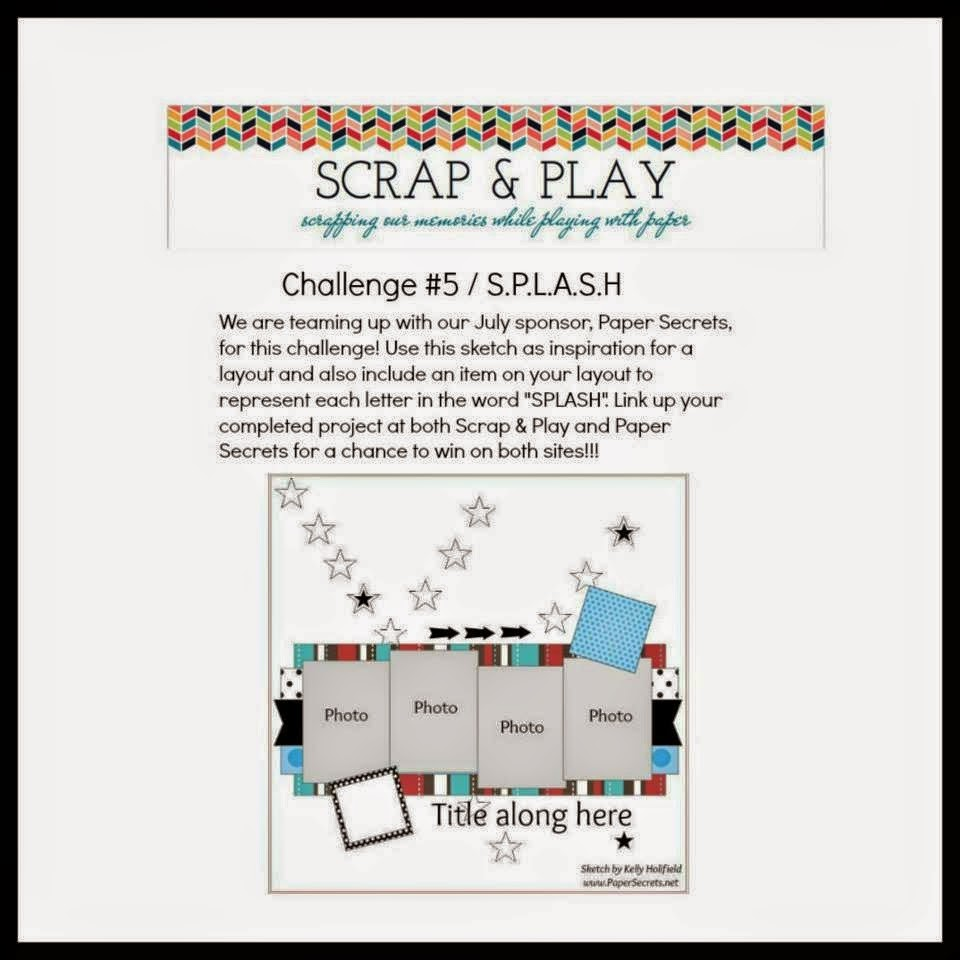 http://scrapandplaychallenges.blogspot.ca/2014/07/scrap-play-challenge-5.html