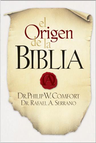Philip W. Comfort y Rafael A. Serrano-El Origen De La Biblia-