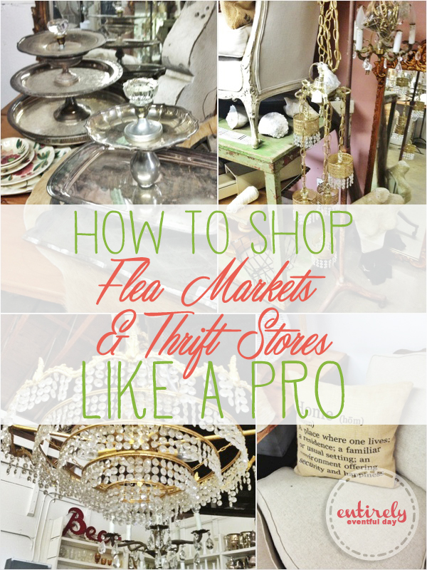 how to shop flea markets and thrift stores like a pro entirely eventful day. Black Bedroom Furniture Sets. Home Design Ideas