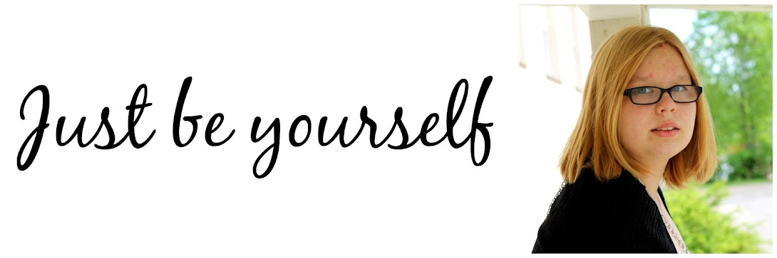 Be yourself ♥