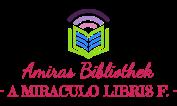 Amiras Bibliothek                               -a miraculo libris f.-
