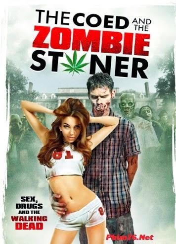 Cô Nàng Sexy Và Anh Chàng Zombie - The Coed And The Zombie Stoner
