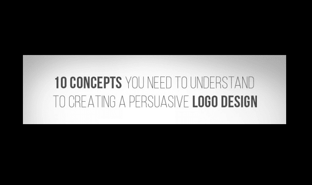 10 Concepts You Need to Understand to Creating a Persuasive Logo Design