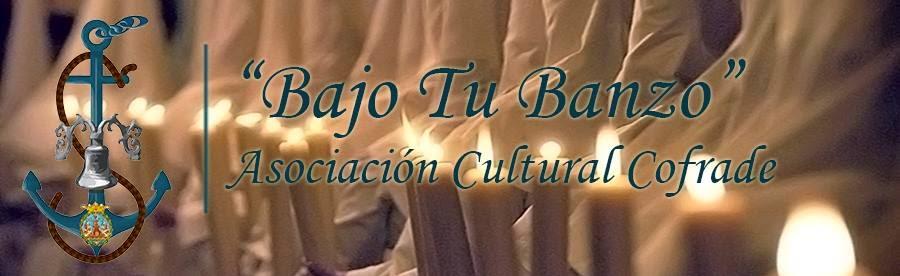 """""""Bajo Tu Banzo"""".- Asociación Cultural Cofrade"""