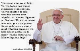 Pelo Bem Do Brasil Coluna Religiosa Frases Do Papa Francisco