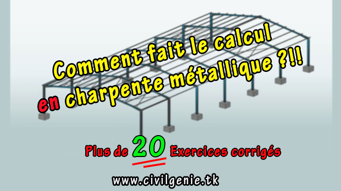 20 exercices calcul charpente m tallique pdf genie civil - Calcul d un hangar en charpente metallique ...