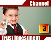 Channel 3 : Trust Investment