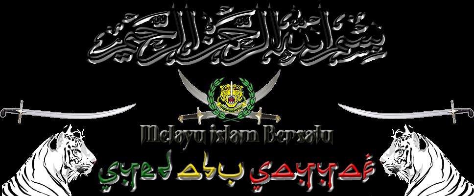SyedAbuSayyaf - Melayu Islam Bersatu