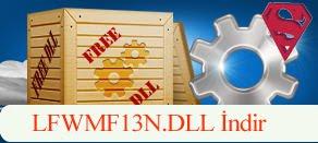 LFWMF13N.dll Hatası çözümü.