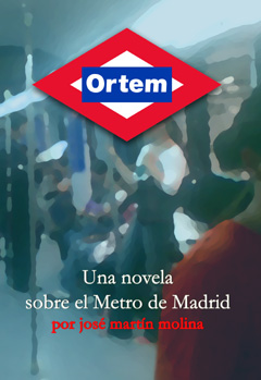 ORTEM: Una novela sobre el Metro de Madrid del escritor José Martín Molina