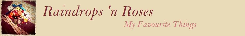 Raindrops 'n Roses