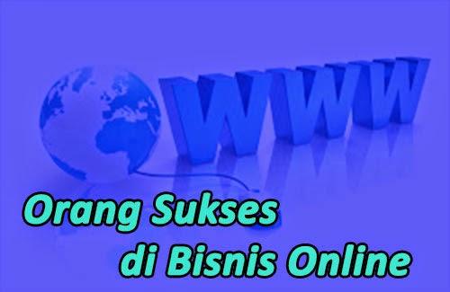Orang-Orang Yang Sukses Bisnis Online