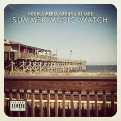 HOOPLA X DJ FADE - SUMMER MUSIC WATCH