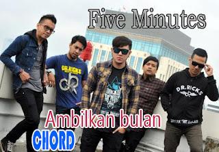 Lirik dan Chord(Kunci Gitar) Five Minutes ~ Ambilkan Bulan