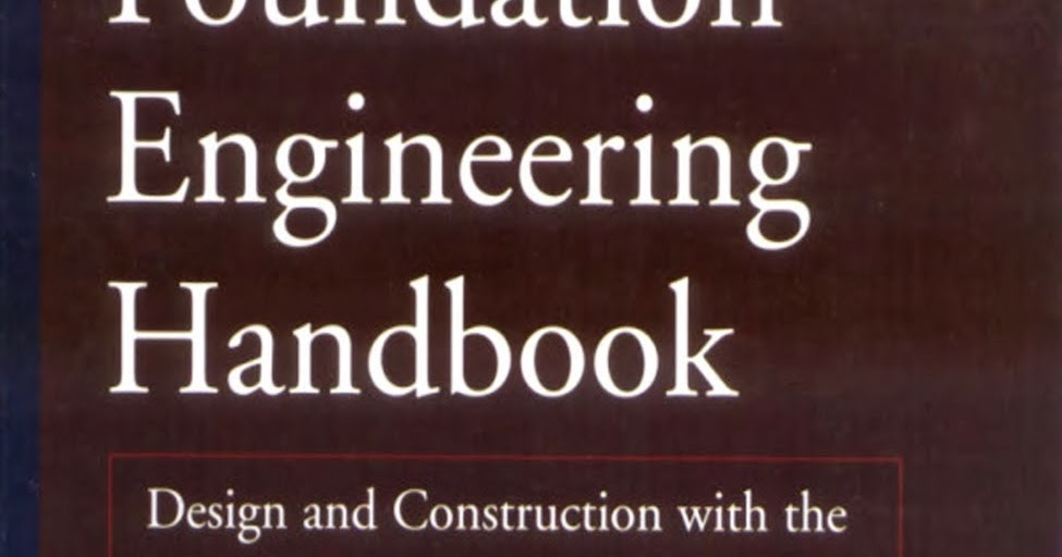Foundation Engineering Handbook by Robert W.Day - Engineers Daily