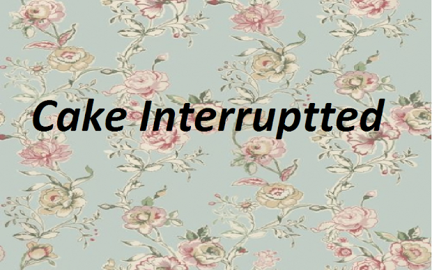 Cake Interruptted