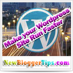 Make Your WordPress Site Run Faster and Better for Visitors