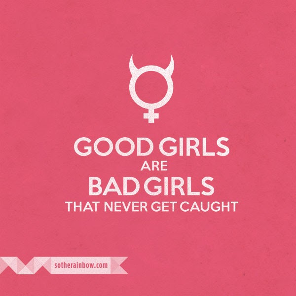 Bad Girl Quotes And Sayings. QuotesGram