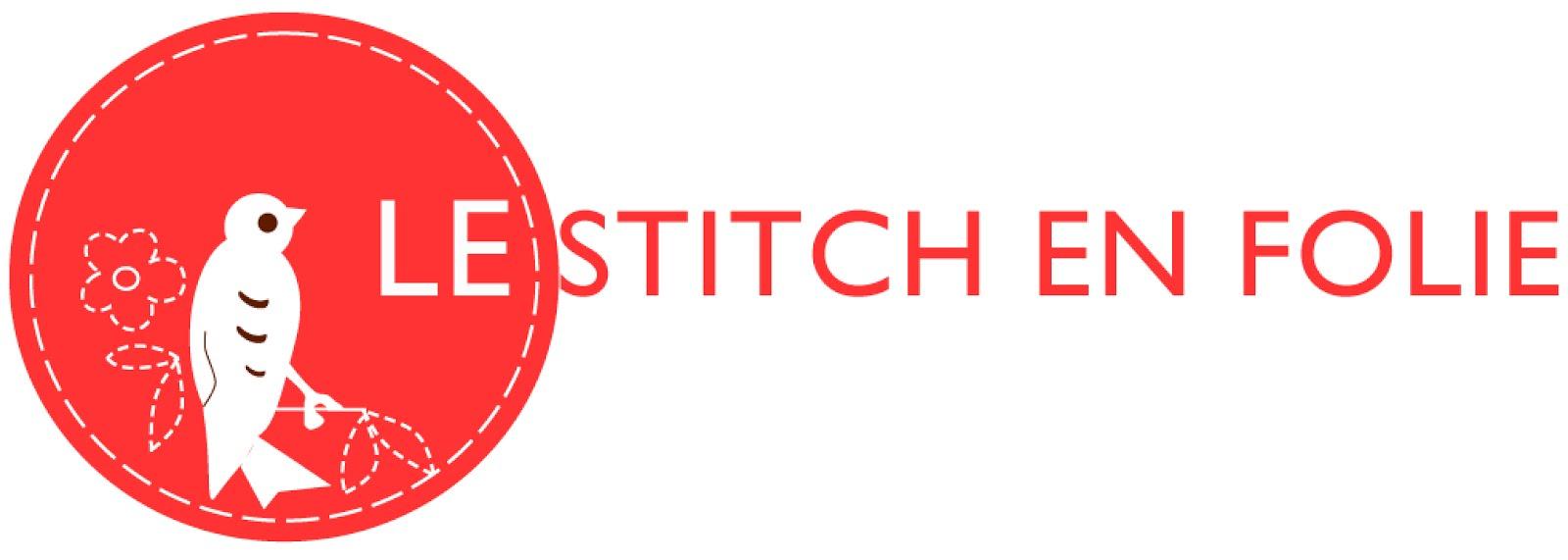 Le stitch en folie - le blog de la broderie, couture, feutrine et plus encore