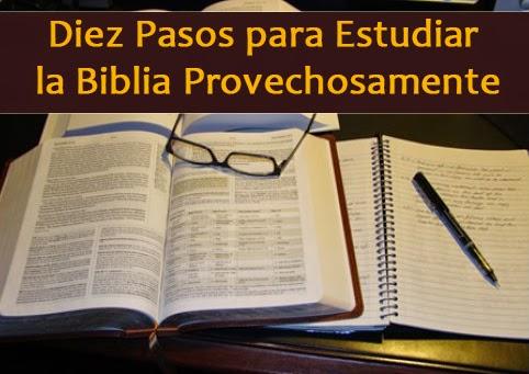 Diez Pasos para Estudiar la Biblia Provechosamente