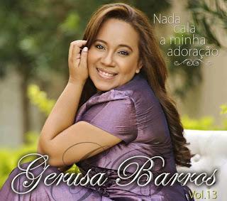 Gerusa Barros - Nada Cala a Minha Adoração 2012