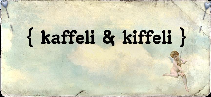 { kaffeli & kiffeli }