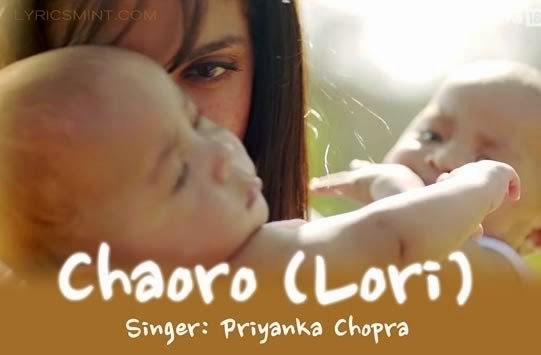 Chaoro (Lori) Lyrics - Mary Kom | Sung by: Priyanka Chopra