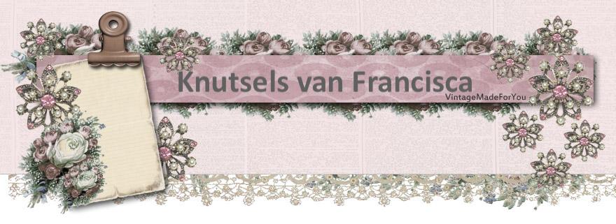 Knutsels van Francisca