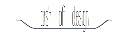 Dish of Design
