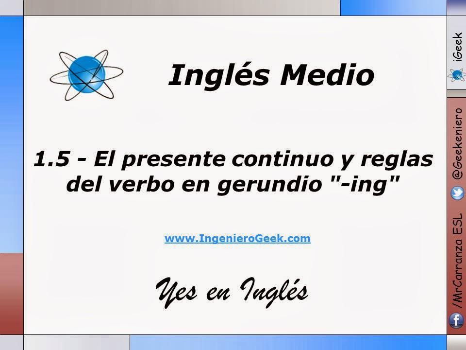 """1.5 - El presente continuo y reglas del verbo en gerundio """"-ing"""""""