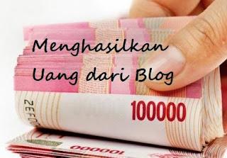 uang,monetize,blog,penghasilan,untung,blogger,blogging,menghasilkan uang