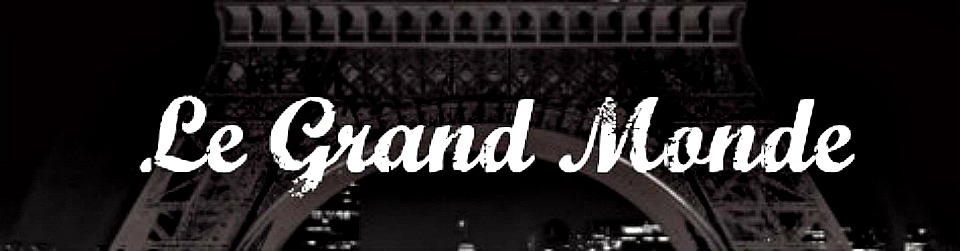 Le Grand Monde