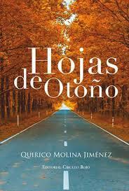 http://laisladelasmilpalabras.blogspot.com.es/2014/04/hojas-de-otono-de-quirico-molina-jimenez.html