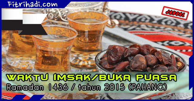 (Jadual) Waktu Buka Puasa Dan Imsak 2015 - Pahang
