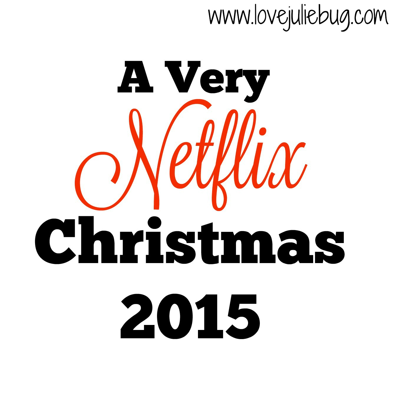Love, Juliebug: A Very Netflix Christmas 2015