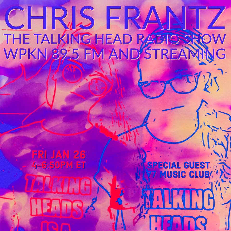 LISTEN ON DEMAND: CHRIS FRANTZ THE TALKING HEAD RADIO SHOW 1/26/18