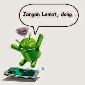 Cara Mengatasi Android Lag dan lambat